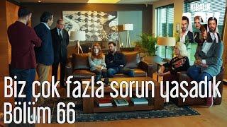 Kiralık Aşk 66. Bölüm - Biz Çok Fazla Sorun Yaşadık
