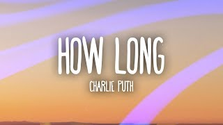 Charlie Puth – How Long (Lyrics / Lyric Video)