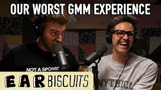 Our Worst GMM Experience | Ear Biscuits