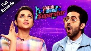 Meri Pyaari Bindu | Ayushmaan Khurrana & Parineeti Chopra | Yaar Mera Superstar - Season 2