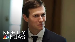 Jared Kushner Under Scrutiny By FBI As Part Of Russia Investigation | NBC Nightly News