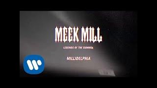 Meek Mill - Millidelphia (feat. Swizz Beats) [Official Audio]