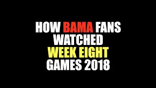 How Bama Fans Watched Week Eight 2018
