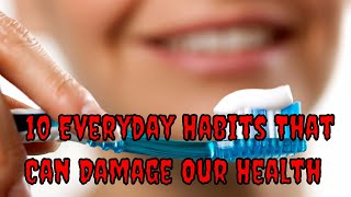 10 Everyday Habits That Can Damage Our Health