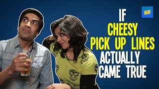 ScoopWhoop: If Cheesy Pick-up Lines Actually Came True...