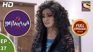 Ek Deewaana Tha - Ep 37 - Full Episode - 12th December, 2017