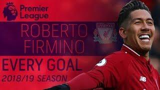 Every Roberto Firmino goal of the 2018-19 Premier League Season | NBC Sports