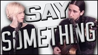 Say Something - Gianni and Sarah of Walk off the Earth