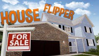 House Flipper - Huge Home Renovations! - $300,000 Home - House Flipper Gameplay Highlights