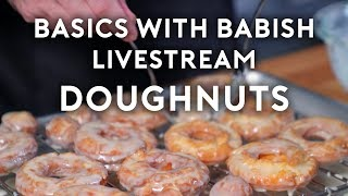 Basics With Babish Live | Doughnuts