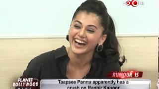 Taapsee Pannu apparently has a crush on Ranbir Kapoor