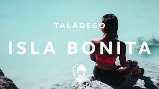 Taladego - Isla Bonita