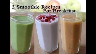 3 Healthy Breakfast Smoothie Recipe For Weight Loss/3 Smoothie Ideas/FitnessBeautyMantra/Prerna Jha