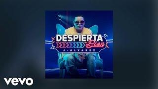 J Alvarez - Despierta Bien (AUDIO)