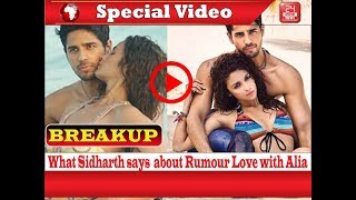 BREAKUP! What Sidharth says  about Rumour Love with Alia