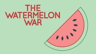 The Watermelon War