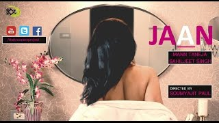JAAN (Official Music Video)|The Kroonerz Original| Mann Taneja | Sahiljeet Singh | Love Song 2017