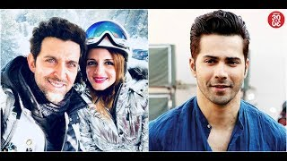 Hrithik-Suzanne Going Strong Even After Divorce | Varun To Star In Arjun Reddy