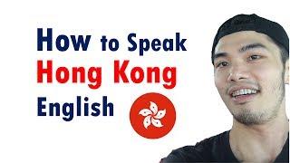 Speak English in Hong Kong Accent