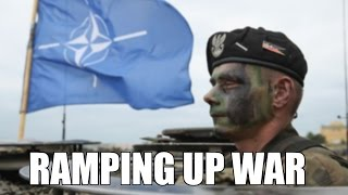 U.S. & NATO Ramping Up W-A-R & Provoking Russia