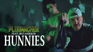 PLUSMACHER - Hunnies feat. Botanikker ► Prod. The BREED (Official Video)