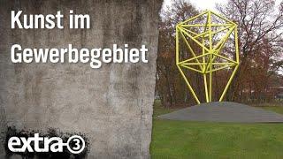 Realer Irrsinn: Kunst im Gewerbegebiet Grabow   extra 3   NDR