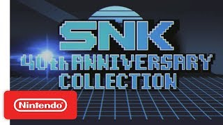 SNK 40th ANNIVERSARY COLLECTION Date Announcement Trailer - Nintendo Switch