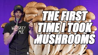 The First Time I Took Mushrooms