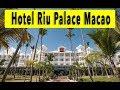 Hotel Riu Palace Macao 2018mp3