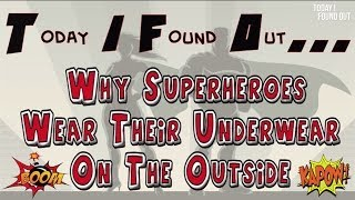 Why Superheroes Wear Their Underwear On The Outside