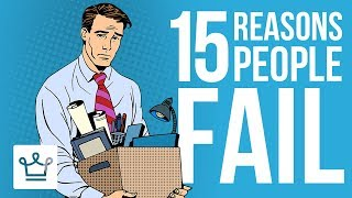 15 Reasons Why People FAIL
