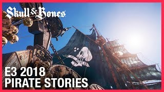 E3 2018: Skull And Bones Pirate Stories from The Indian Ocean | Ubisoft [NA]