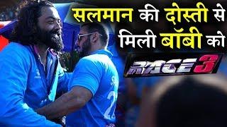 Bobby Deol gets Race 3 because of Salman Khan?