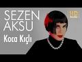 Sezen Aksu - Koca Kıçlı  (Official Au...mp3