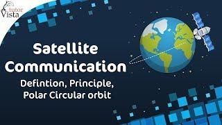 Satellite Communication - Defintion, Principle, Polar Circular orbit