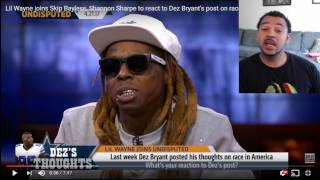 lil Wayne on Undisputed with skip and Shannon talks about racism (thought)