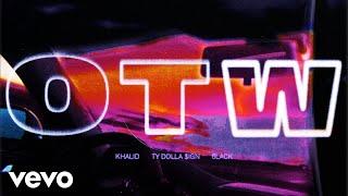 Khalid - OTW (BURNS Version (Audio)) ft. 6LACK, Ty Dolla $ign