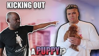 WE HAVE TO GET RID OF HIM... *MY DAD IS PISSED*