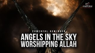 ANGELS IN THE SKY WORSHIPPING ALLAH!!