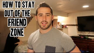 How To Stay Out Of The Friend Zone