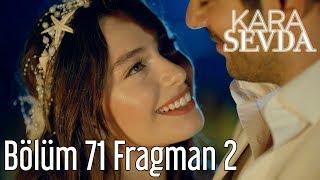 Kara Sevda 71. Bölüm 2. Fragman