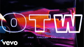 Khalid - OTW ft. 6LACK, Ty Dolla $ign (Official Audio)