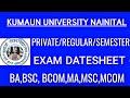 Kumaun University Nainital Exam date she...mp3