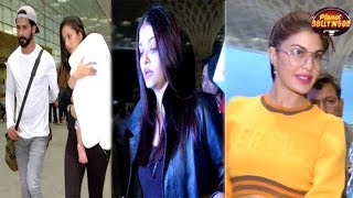 Aishwarya, Shahid, Jacqueline, Anushka & Others Spotted At The Airport | Bollywood News
