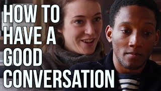 How to Have a Good Conversation