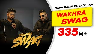 Wakhra Swag   Official Video   Navv Inder feat. Badshah   New Video Song