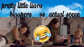 pretty little liars   bloopers vs. actual scene