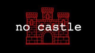 no castle