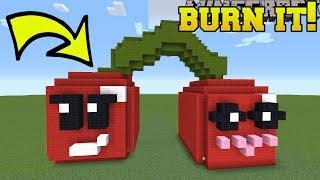 ARE THOSE CHERRIES?!? BURN IT!!!