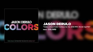 Jason Derulo - Colors (Coca-Cola® Anthem for the 2018 FIFA World CupTM)